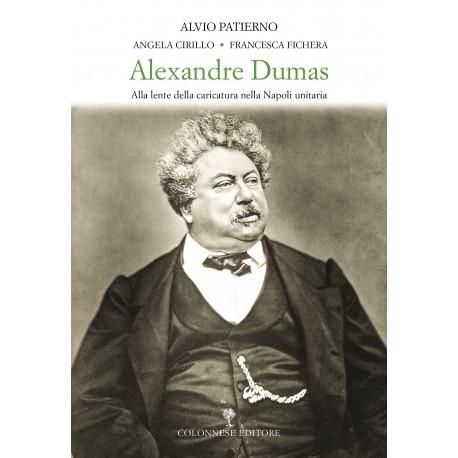 Alexandre Dumas. Alla lente dell caricatura nella napoli unitaria